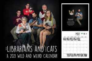 Images from Morgantown (W.Va.) Public Library System's 2021 Wild and Weird fundraiser calendar, featuring library workers and adoptable cats
