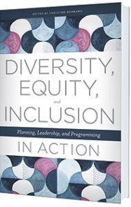 Cover of Diversity, Equity, and Inclusion in Action: Planning, Leadership, and Programming