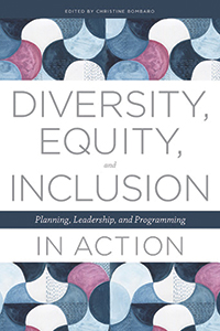 Diversity, Equity, and Inclusion: Planning, Leadership, and Programming in Action