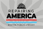 Boston Public Library Repairing America graphic