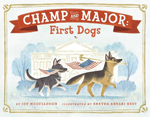 Cover of Champ and Major: First Dogs