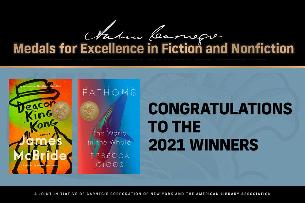2021 Carnegie Medal Winners for Excellence in Fiction and Nonfiction