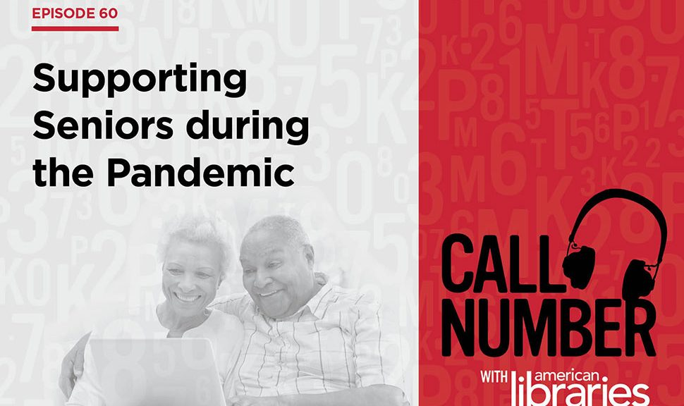 Call Number Episode 60: Supporting Seniors during the Pandemic