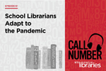 Call Number Podcast logo and text: School Librarians Adapt to the Pandemic
