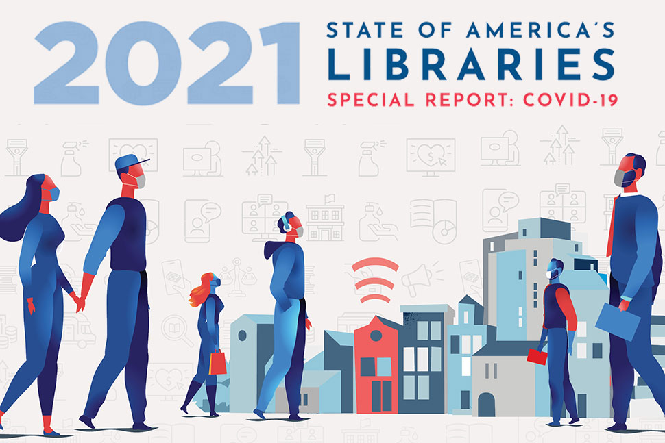 2021 State of America's Libraries Special Report (graphic featuring illustrated figures wearing masks, buildings, and icons representing library services and community during the pandemic)