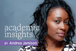 Academic Insights by Andrea Jamison