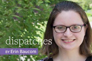 Dispatches with Erin Baucom