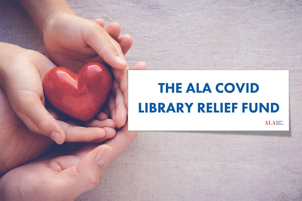 Hands holding small red heart with banner -- text reads The ALA COVID Library Relief Fund