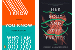 Covers of I Know You Know Who I Am and Her Body and Other Parties