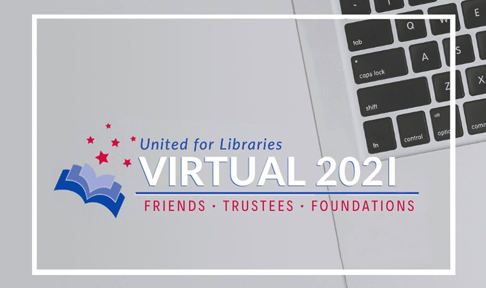 United for Libraries 2021 Virtual Conference