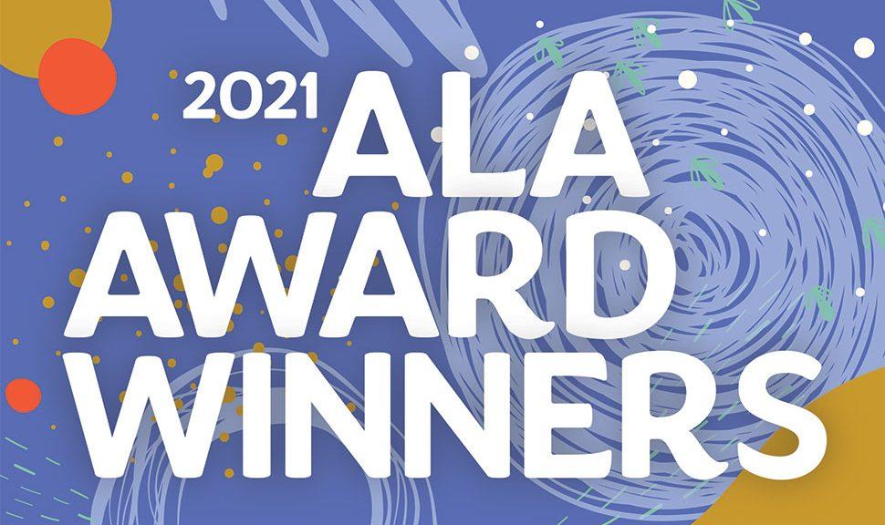 2021 ALA Award Winners