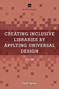 Cover of Creating Inclusive Libraries by Applying Universal Design