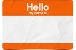 "Orange and white ""Hello my name is"" badge"