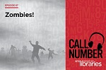 Call Number, episode 67: Zombies!